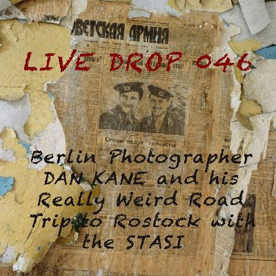 Berlin Photographer Dan Kane and That Time the Stasi Made it Weird on the Way to Rostock