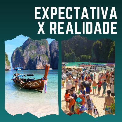 #21: Expectativa X Realidade em viagens: quem nunca?