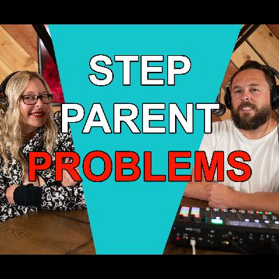 Blended Life EP. 90: Step Parent Problems