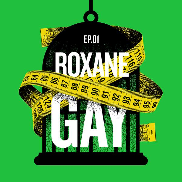 "Roxane Gay: ""What Fullness Is"""