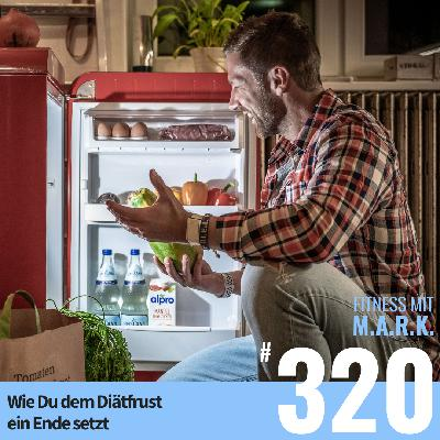 FMM 320 : Wie Du dem Diätfrust ein Ende setzt
