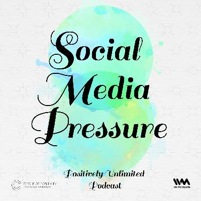 Ep. 98: Social Media Pressure