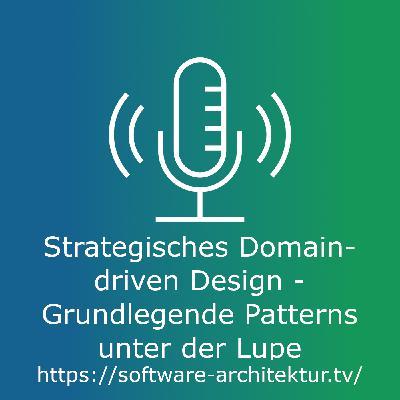 Strategisches Domain-driven Design - Grundlegende Patterns unter der Lupe