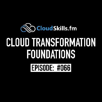 066: Cloud Transformation Foundations