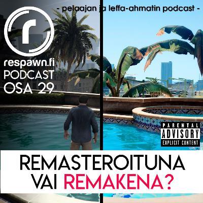 Respawn.fi Podcast, osa 29: Remasteroituna vai remakena?