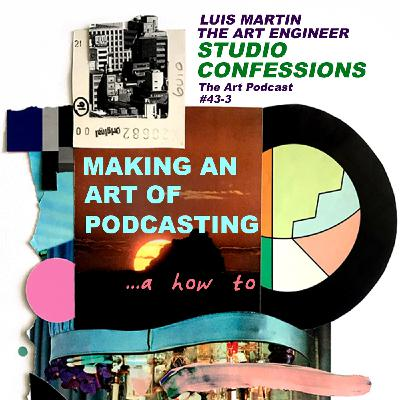 Making an art of podcasting , a how to.