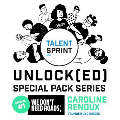 Episode 11 - Unlock(ed) - WDNR PACK series with Caroline Renoux, founder-CEO of Birdeo