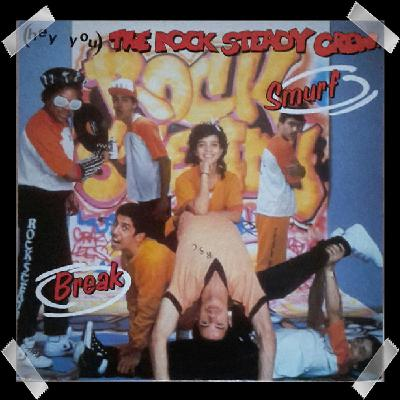 05. Rock Steady Crew - (Hey You) The Rock Steady Crew