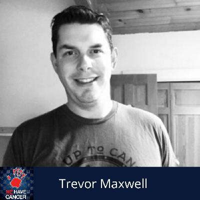 Supporting Men Touched By Cancer, With Trevor Maxwell