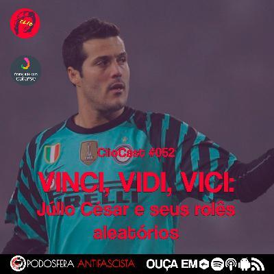 ClioCast #052: Vinci, Vidi, Vici