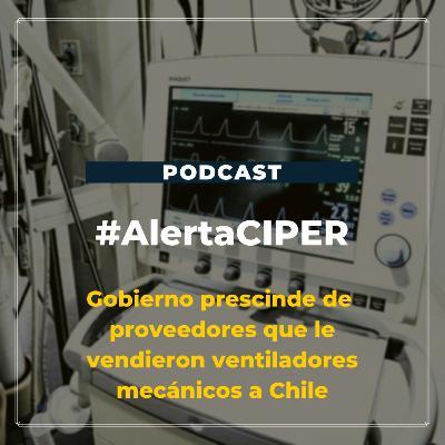 """Capítulo 10 """"Gobierno prescinde de proveedores que le vendieron ventiladores mecánicos a Chile"""""""