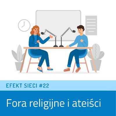 Efekt Sieci #22 - Fora religijne i ateiści