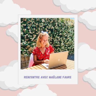 Episode #21 : Quitter une carrière toute tracée avec Maëlane Faure