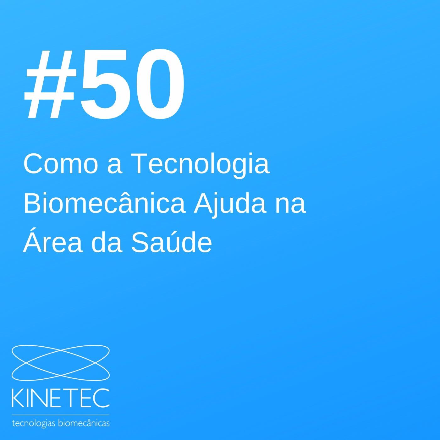 #50 Como a Tecnologia Biomecânica Ajuda na Gestão da Área da Saúde