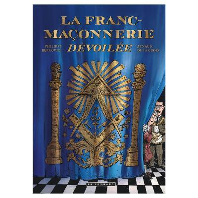 La franc-maçonnerie dévoilée -Philippe BERCOVICI et Arnaud De la Croix