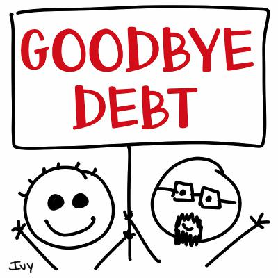 101: GOODBYE DEBT