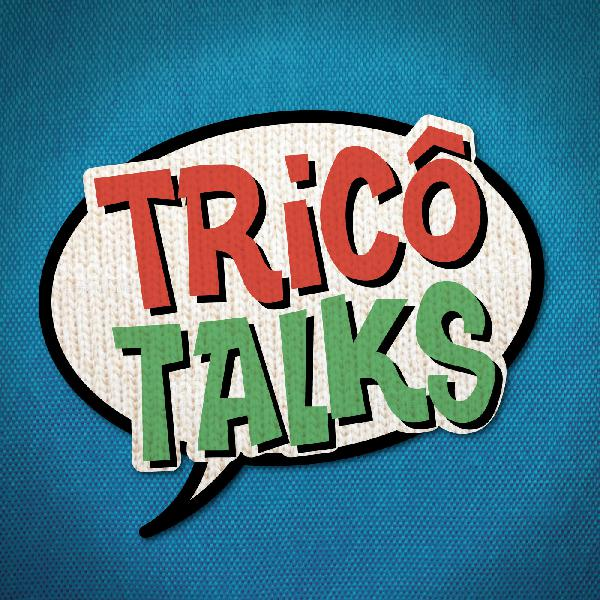 Tricô Talks 021 - Quando a Família Fica Doente