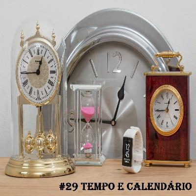 Episódio 29: Tempo e Calendário