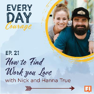 How to Find Work You Love with Nick and Hanna True
