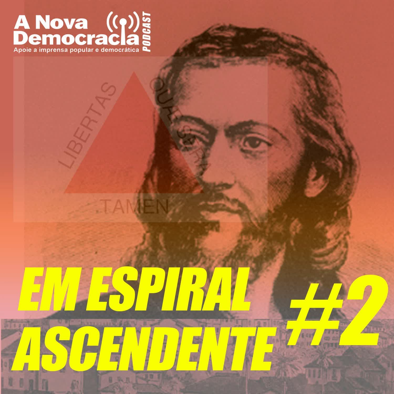 EM ESPIRAL ASCENDENTE #2 - Tiradentes e a Conjuração Mineira