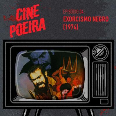 Cine Poeira S01E04 - EXORCISMO NEGRO (1974)
