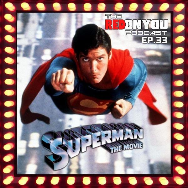 Ep.33 - Superman the Movie