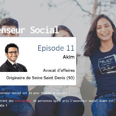 L'ascenseur social le Podcast - Episode 11 - Akim