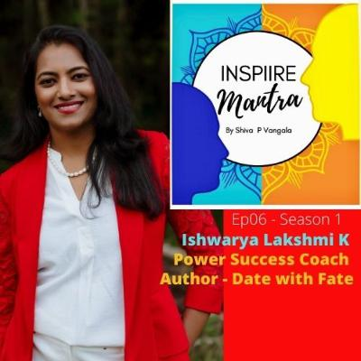 International Best Selling Author of DATE WITH FATE, Power Success Coach for Super Moms – Ishwarya Lakshmi sharing her journey, how she found her purp...