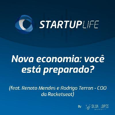 Nova economia: você está preparado?  [com Renato Mendes e Rodrigo Terron (COO da Rocketseat)]