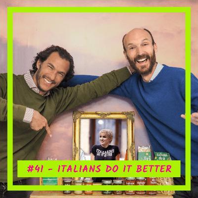 #41 - Italians Do It Better: Mettre le meilleur de l'Italie dans nos assiettes