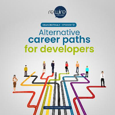 Season Finale: Alternative career paths for developers