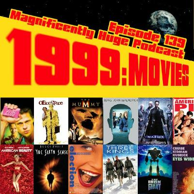 Episode 139 - 1999: The Movies