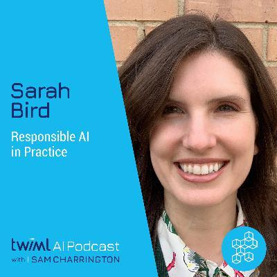 Responsible AI in Practice with Sarah Bird - #322