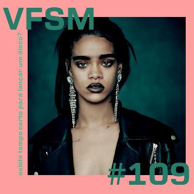 VFSM #109 - Existe tempo certo para lançar um disco?