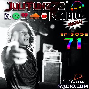 JuliTunzZz Radio Episode 71