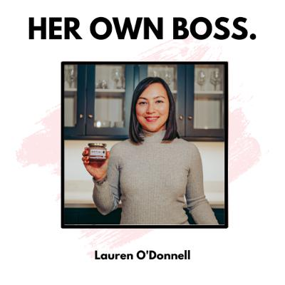 Leaving the 9-5 to start a food business with Lauren O'Donnell