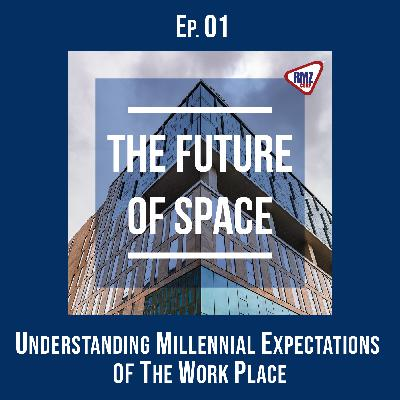 Ep. 01: Understanding Millennial Expectations of the Work Place