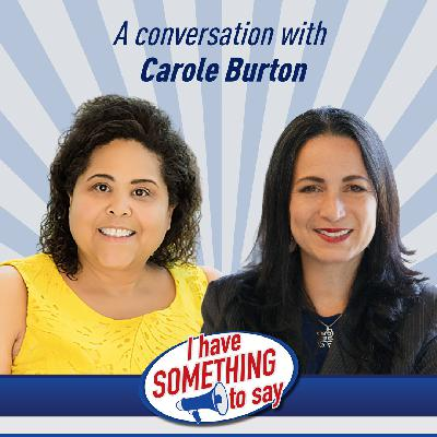 """Episode #92: """"I Have SOMETHING To Say"""" with special guest, Carole Burton"""