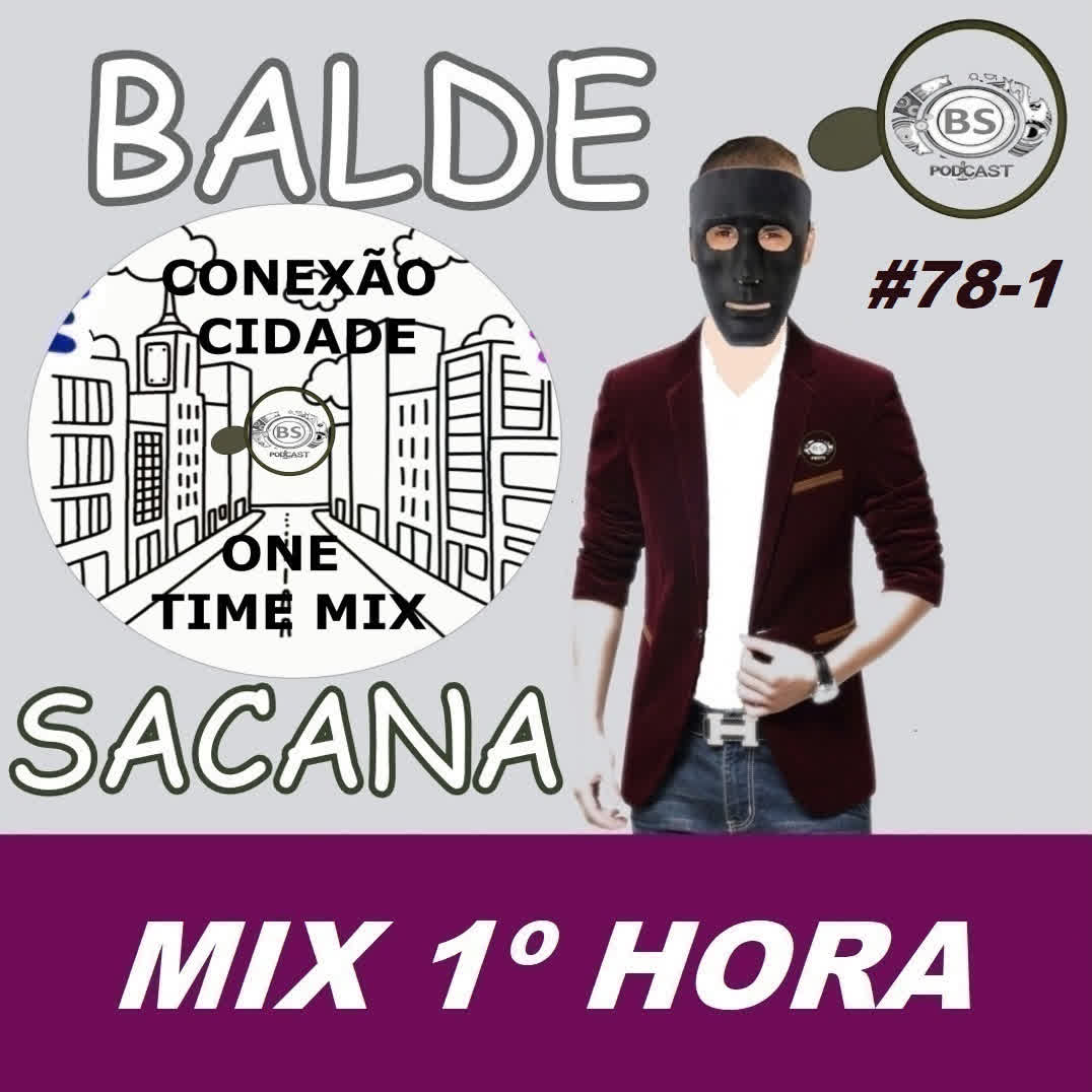 #78-1 MIX CONEXAO CIDADE. ELECTRO MIX POPULAR COM BALDE SACANA. PRIMEIRA HORA