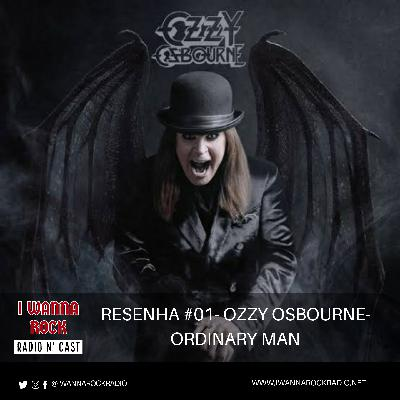 I Wanna Rock Resenha #01- Ozzy Osbourne- Ordinary Man.
