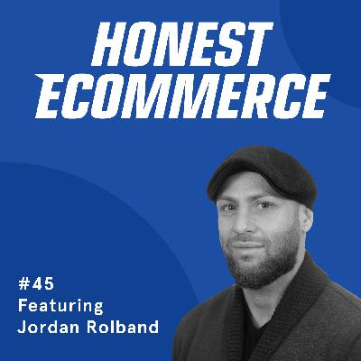 045 | The Value in Taking Risks, Learning Lessons, Focusing on Your Business and Performance Based Marketing | with Jordan Rolband