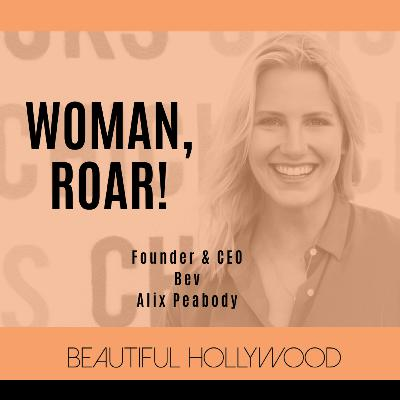 Woman, ROAR! Bev Founder & CEO Alix Peabody