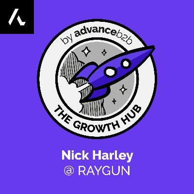 Nick Harley - VP of Growth at Raygun - Bootstrapping To Become A Multi-Million Dollar SaaS Company
