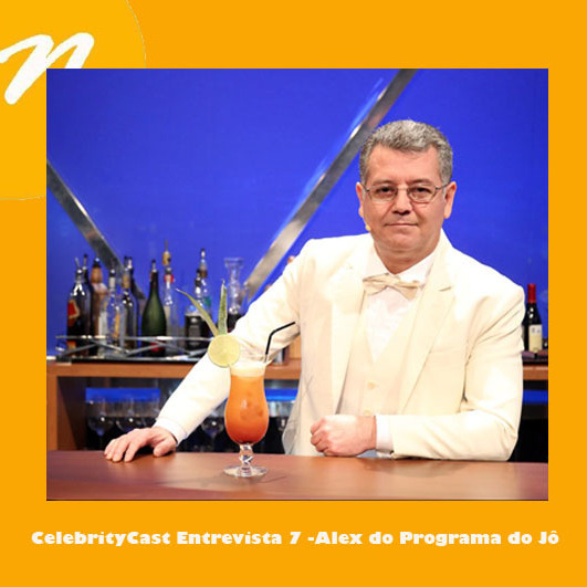 CelebrityCast Entrevista 7 - Alex do Programa do Jô