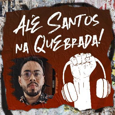 Alê Santos e Racismo na Quebrada #22