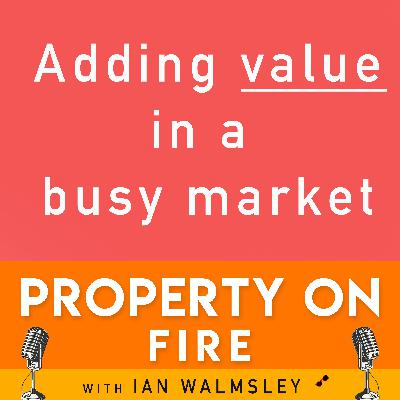#020 Adding VALUE to a property in a busy market, Class O and a Class MA Loophole
