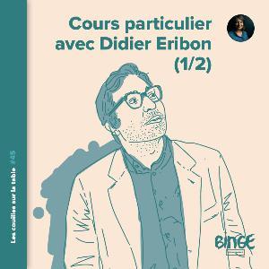 Cours particulier avec Didier Eribon (1/2)