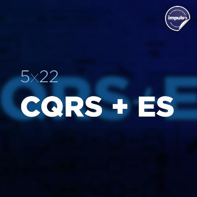 🧲 5x22 - Short Tag #18: CQRS+ES