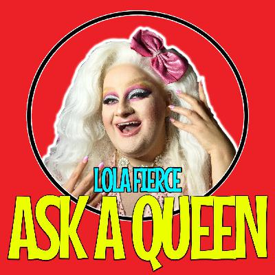 Ask A Queen - Lola Fierce (Interview)