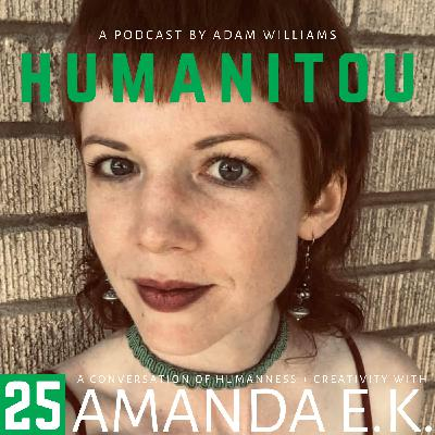 25: Amanda E.K., writer and filmmaker, on purity culture and rapture anxiety, religious trauma syndrome and coming into her own as an atheist queer polyamorous nonbinary woman